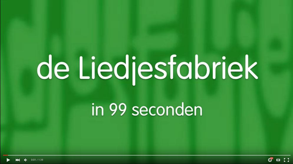Video de Liedjesfabriek in 99 seconden